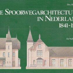 de spoorwegarchitectuur in nederland 1841-1938