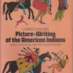 Picture-Writing of the American Indians volume one