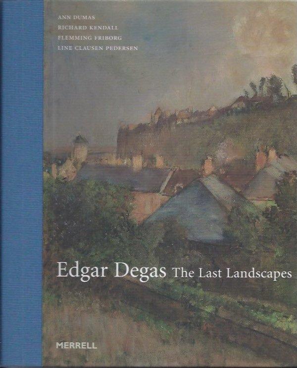 Edgar Degas the last landscapes