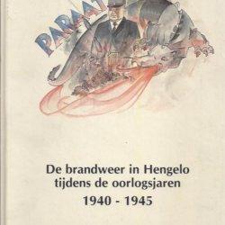 De brandweer in Hengelo tijdens de oorlogsjaren 1940-1945
