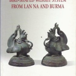 An ancient bird-shaped weight system from Lan Na and Burma